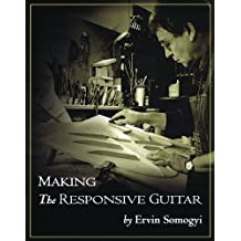 Making the Responsive Guitar: The Techniques, the Tools, and the Procedures