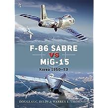 F-86 Sabre vs MiG-15: Korea 1950-53 (Duel, Band 50)