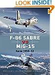 F-86 Sabre vs MiG-15: Korea 1950-53 (...