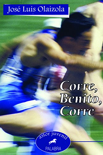 Corre, Benito, corre por José Luis Olaizola