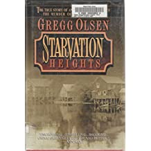 Starvation Heights: The True Story of an American Doctor and the Murder of a British Heiress by Gregg Olsen (1997-08-02)