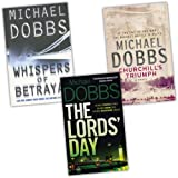 Michael Dobbs 3 Books Collection Pack Set RRP: £20.97 (Churchill's Triumph, The Lords'' Day, Whispers of Betrayal)