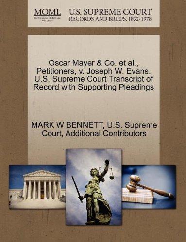 oscar-mayer-co-et-al-petitioners-v-joseph-w-evans-us-supreme-court-transcript-of-record-with-support