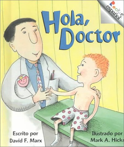 Hola, Doctor (Rookie Espanol) por David F. Marx