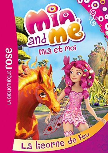 Mia et moi 10 - La licorne de feu