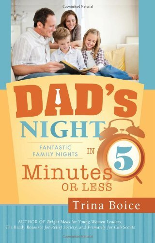 Dad's Night: Fantastic Family Nights in Five Minutes by Trina Boice (2012-04-10)