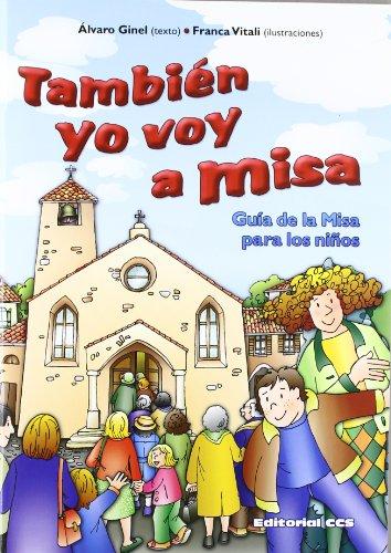 También yo voy a Misa: Guia de la Misa para los niños (Abba) por Álvaro Ginel Vielva