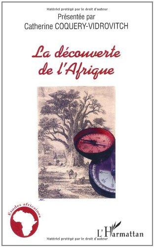 La découverte de l'Afrique : L'Afrique noire atlantique des origines au XVIIIe siècle par Catherine Coquery-Vidrovitch