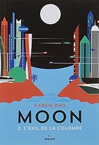vignette de 'Moon n° 2<br /> exil de la colombe (L') (Karen Bao)'