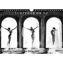 Triptyque de nu - Sinnliche Tryptichons (Wandkalender 2018 DIN A4 quer): Sinnliche Triptychons des bekannten Aktfotografen Stefan Weis (Monatskalender, 14 Seiten ) (CALVENDO Menschen)