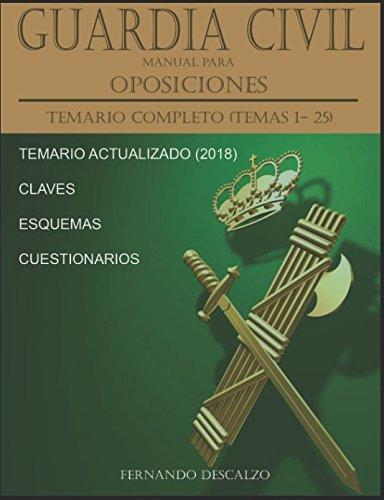 Guardia Civil - Manual para oposiciones: Temario COMPLETO (Temas 1-25) ACTUALIZADO 2018