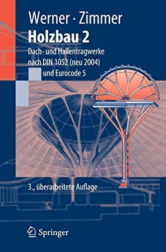 Holzbau 2: Dach- und Hallentragwerke nach DIN 1052 (neu 2004) Eurocode 5 (Springer-Lehrbuch)
