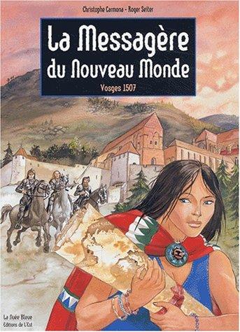 La messagère du Nouveau Monde : Vosges 1507