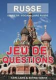 Russe - jeu de questions A1: Objectif: vocabulaire russe (French Edition)