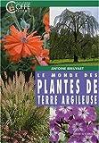 Le monde des plantes de terre argileuse