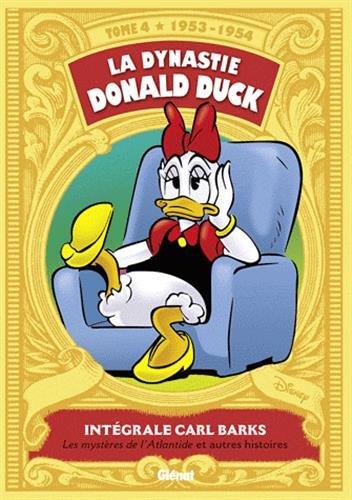 Intégrale Carl Barks, Tome 4 : La dynastie Donald Duck 1953-1954 : Les mystères de l'Atlantide et autres histoires - FAUVE D'ANGOULEME 2012 – PRIX DU PATRIMOINE