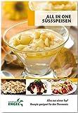 All in one Süssspeisen - Rezepte geeignet für den Thermomix: Alles aus einem Topf