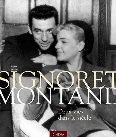 Signoret Montand : Deux vies dans le siècle par Pierre Lherminier