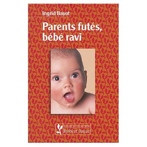 Parents futes bebes ravis