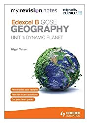 My Revision Notes: Edexcel B GCSE Geography Unit 1: Dynamic Planet