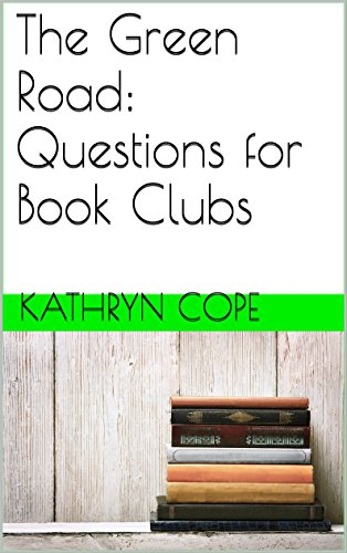 The green road questions for book clubs ebook kathryn cope amazon the green road questions for book clubs by cope kathryn fandeluxe Choice Image