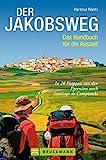 Wandern auf dem Jakobsweg. Wanderführer mit Wanderkarte zum berühmten Pilgerweg nach Santiago de Campostela in Spanien