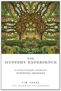 The Mystery Experience: A revolutionary approach to spiritual awakening par [Freke, Tim]