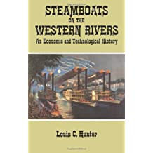 Steamboats on the Western Rivers: An Economic and Technological History (Dover Books on Transportation, Maritime)