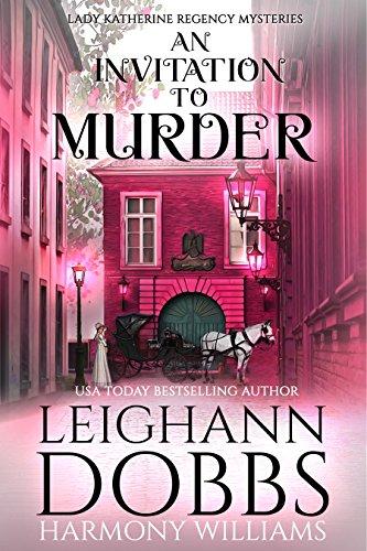 An Invitation To Murder (Lady Katherine Regency Mysteries Book 1) (English Edition) por Leighann Dobbs