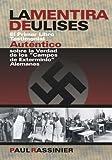 La Mentira De Ulises. El Primer Libro Testimonial Auténtico Sobre La Verdad De Los Campos De Exterminio Alemanes