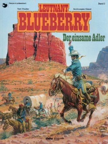 Leutnant Blueberry: Blueberry 03 Der einsame Adler