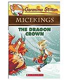 #10: The Dragon Crown (Geronimo Stilton Micekings #7)