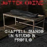 Chappell Bianco Un Studio In Profilo (Italian Edition)