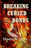 Breaking Cursed Bonds: (Curses & Secrets Book One): Volume 1