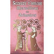 Secrets d'Amour Merveilleux des Grimoires