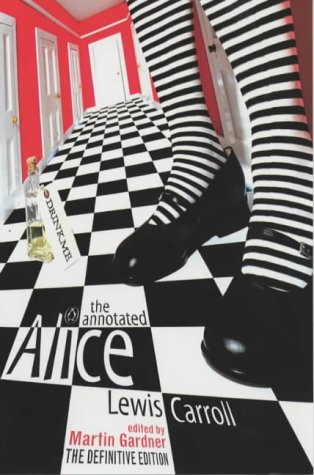 The Annotated Alice: Alice's Adventures in Wonderland and Through the Looking Glass