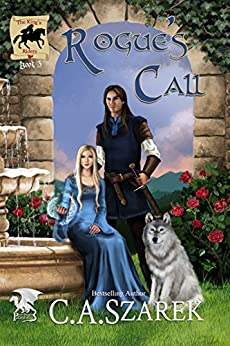 Rogue's Call (The King's Riders Book 3) by [Szarek, C.A.]