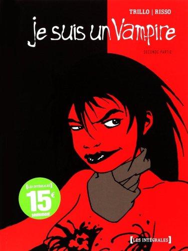 Je suis un vampire : Intégrale : Volume 2