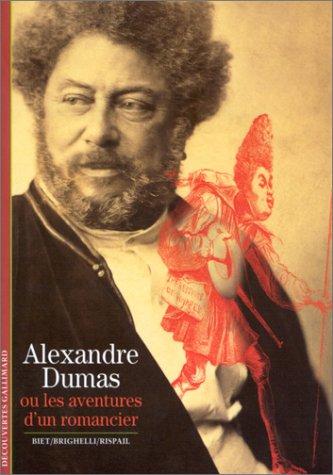 Alexandre Dumas ou les Aventures d'un romancier
