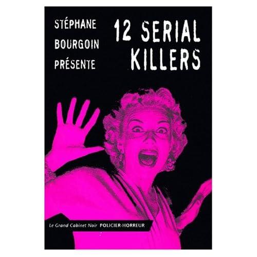 12 Serial killers
