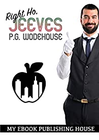 Right Ho, Jeeves par  P. G. Wodehouse