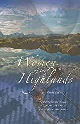 Women of the Highlands by Katharine Stewart (2011-02-28)
