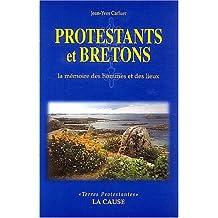 Protestants et Bretons : La mémoire des hommes et des lieux