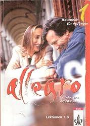 allegro. Italienisch für Anfänger 1. Lehr- und Arbeitsbuch. Lektionen 1-5.