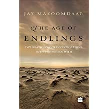 The Age of Endlings: Explorations and Investigations into the Indian Wild