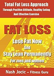 Fat Loss - Lose Fat Now and Stay Lean Permanently