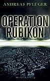 'Operation Rubikon: Thriller (suhrkamp...' von 'Andreas Pflüger'