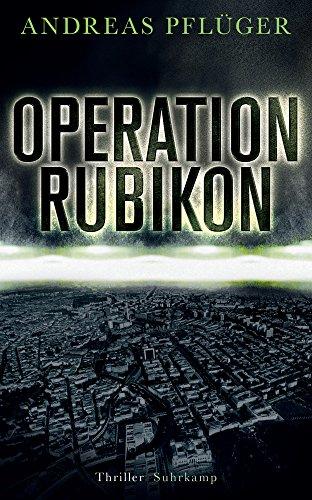 Buchseite und Rezensionen zu 'Operation Rubikon: Thriller (suhrkamp taschenbuch)' von Andreas Pflüger