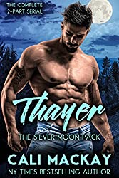 Thayer - The Complete 2-Part Serial: An Alpha Shifter Romance (The Silver Moon Pack Book 3)
