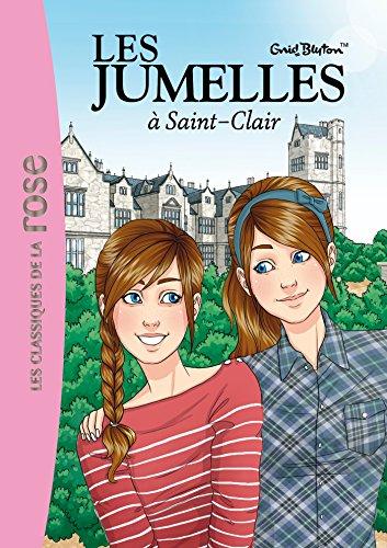 Les Jumelles 01 - Les jumelles à Saint Clair (Les Classiques de la Rose)